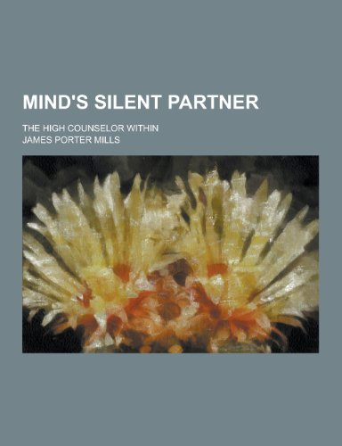 9781230396606: Mind's Silent Partner; The High Counselor Within