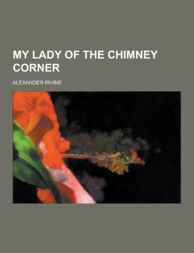 9781230396811: My Lady of the Chimney Corner