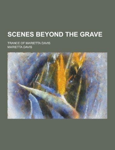 Scenes Beyond the Grave; Trance of Marietta: Davis, Marietta