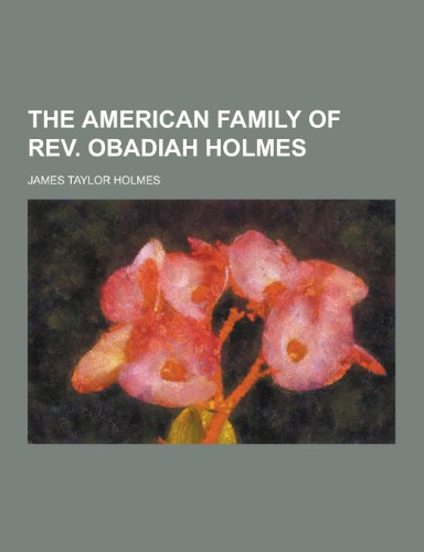 9781230399041: The American Family of REV. Obadiah Holmes