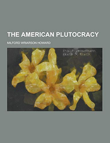 9781230399065: The American Plutocracy