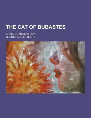 9781230399409: The Cat of Bubastes; A Tale of Ancient Egypt