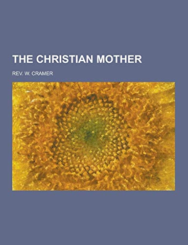 9781230399478: The Christian Mother