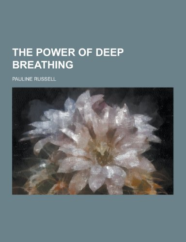 9781230401607: The Power of Deep Breathing
