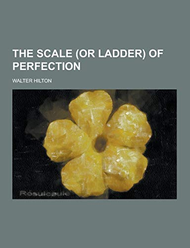 9781230401829: The Scale (or Ladder) of Perfection