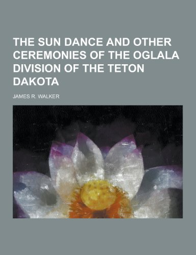 9781230402208: The Sun Dance and Other Ceremonies of the Oglala Division of the Teton Dakota
