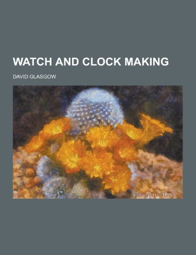 9781230403373: Watch and Clock Making