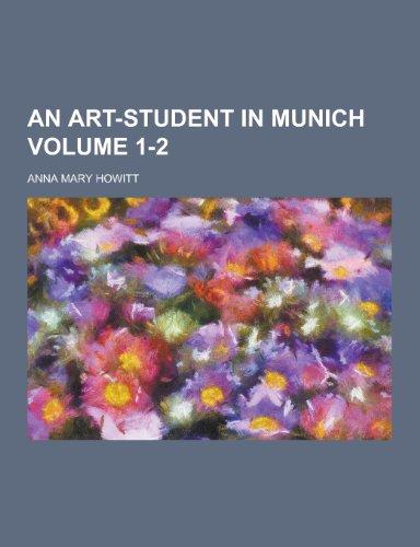 9781230403809: An Art-Student in Munich Volume 1-2