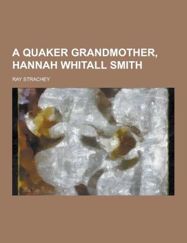 9781230404219: A Quaker Grandmother, Hannah Whitall Smith