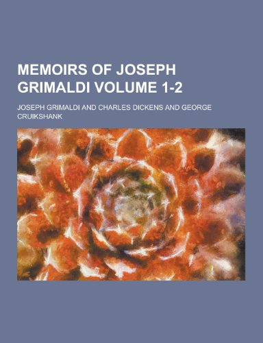 9781230406183: Memoirs of Joseph Grimaldi Volume 1-2