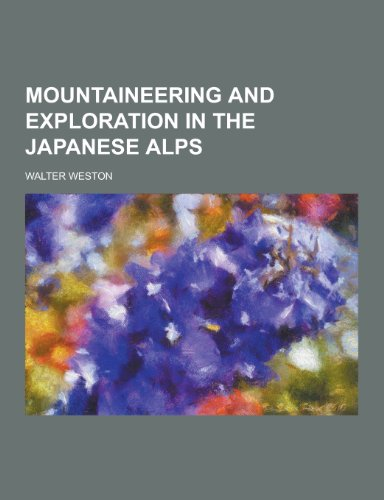 9781230406404: Mountaineering and Exploration in the Japanese Alps