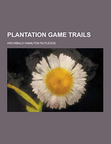 9781230406879: Plantation Game Trails
