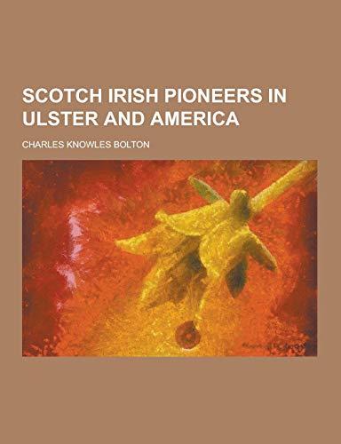 9781230407289: Scotch Irish Pioneers in Ulster and America