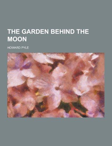 9781230407982: The Garden Behind the Moon
