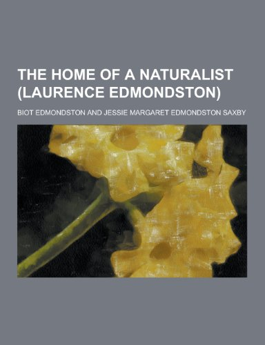 9781230408170: The Home of a Naturalist (Laurence Edmondston)