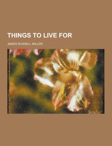 9781230409276: Things to Live for