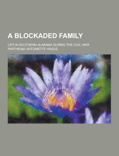 9781230409641: A Blockaded Family; Life in Southern Alabama During the Civil War
