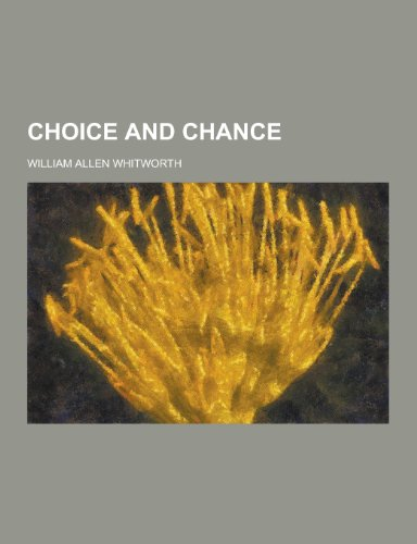 9781230410692: Choice and Chance