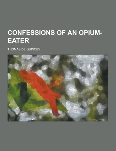 9781230410791: Confessions of an Opium-Eater