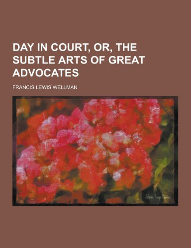 9781230410937: Day in Court, Or, the Subtle Arts of Great Advocates