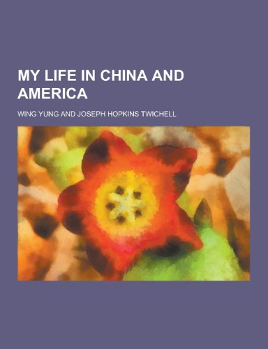 9781230412986: My Life in China and America