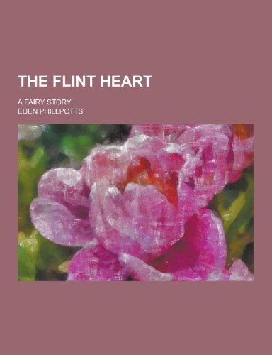 9781230415031: The Flint Heart; A Fairy Story