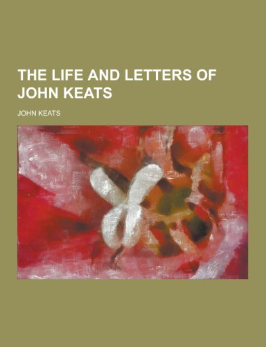 9781230415390: The Life and Letters of John Keats