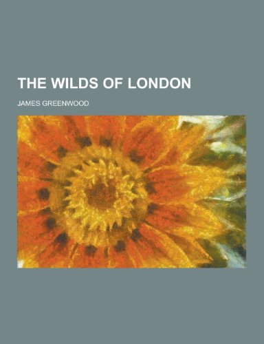 9781230416076: The Wilds of London
