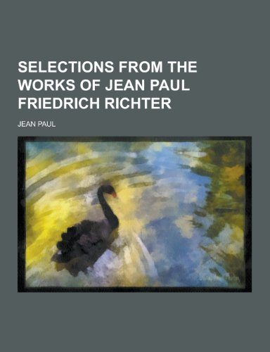 9781230419336: Selections from the Works of Jean Paul Friedrich Richter