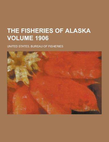 9781230419695: The Fisheries of Alaska Volume 1906