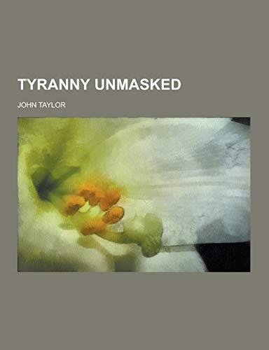 9781230421261: Tyranny Unmasked
