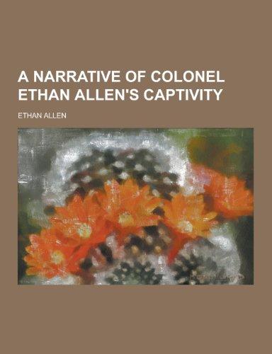 9781230421698: A Narrative of Colonel Ethan Allen's Captivity