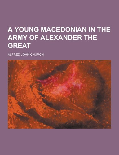 9781230421995: A Young Macedonian in the Army of Alexander the Great