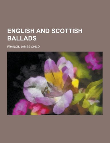 9781230422725: English and Scottish Ballads
