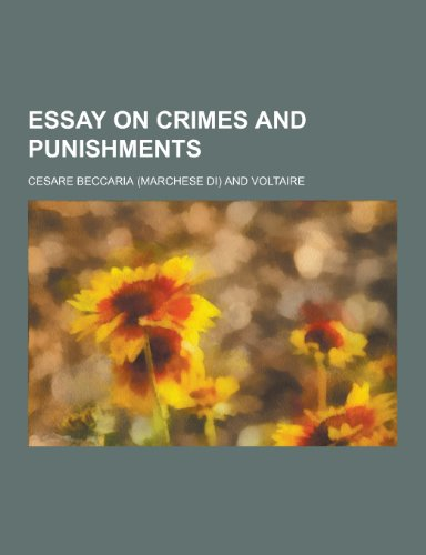 Cesare beccaria essay on crimes and punishments