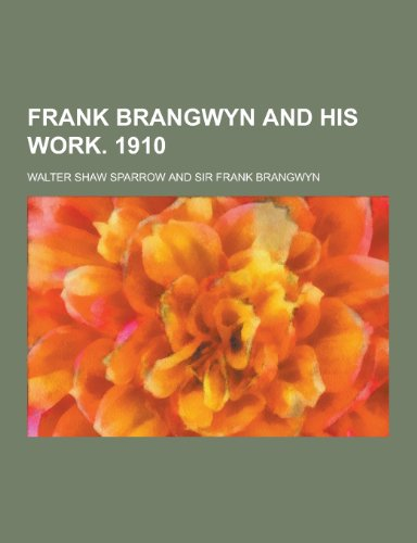 9781230422923: Frank Brangwyn and His Work. 1910