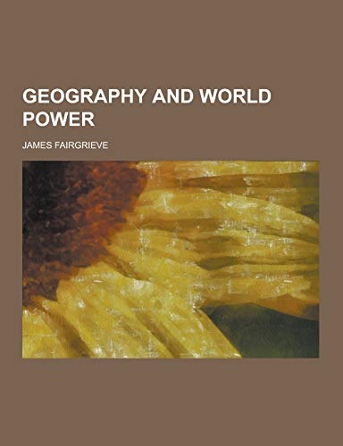 9781230422961: Geography and World Power