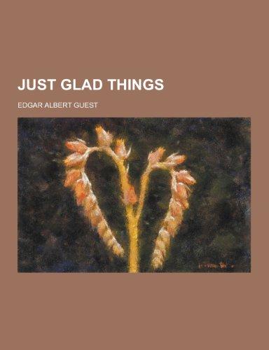 Just Glad Things (Paperback): Edgar Albert Guest