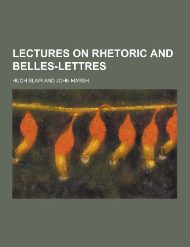 9781230423470: Lectures on Rhetoric and Belles-Lettres