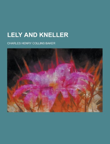 Lely and Kneller (Paperback): Charles Henry Collins