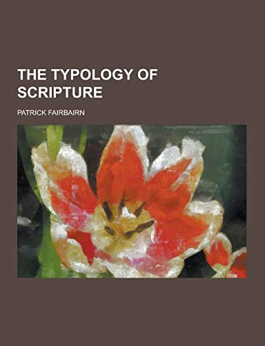 9781230424842: The Typology of Scripture