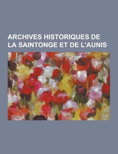 Archives Historiques de La Saintonge Et de LAunis: Anonymous