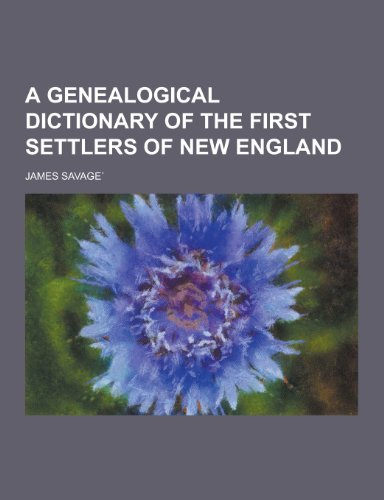 9781230427003: A Genealogical Dictionary of the First Settlers of New England