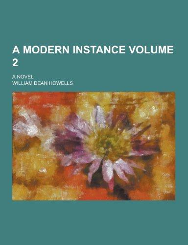 9781230427270: A Modern Instance; A Novel Volume 2