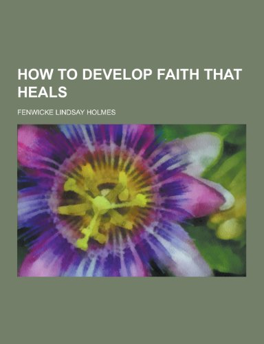 9781230428680: How to Develop Faith That Heals