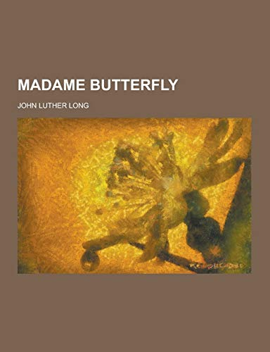 9781230429311: Madame Butterfly