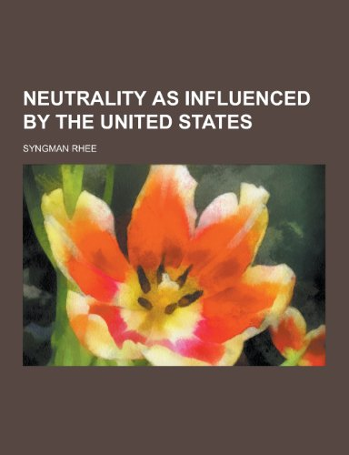 9781230429670: Neutrality as Influenced by the United States