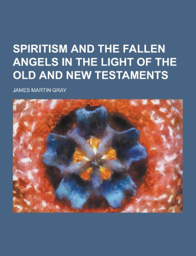 9781230430508: Spiritism and the Fallen Angels in the Light of the Old and New Testaments