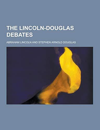 9781230430850: The Lincoln-Douglas Debates