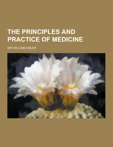 9781230431888: The Principles and Practice of Medicine